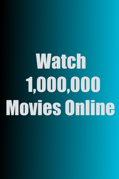 Watch 1,000,000 Movies Online | Watch Free Movies Now‎‎