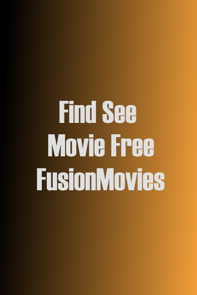 Find See Movie Free | FusionMovies